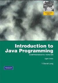 Introduction to java programming: Liang, Daniel