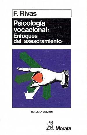 Psicología vocacional: enfoques del asesoramiento: Rivas Martinez, Francisco