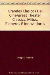 Grandes clasicos cine: Villegas, Manuel