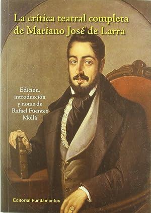 Critica teatral completa mariano j. larra: Fuentes, Rafael