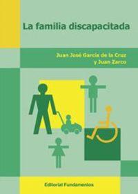 La familia discapacitada: GarcÍa de la Cruz, Juan José/Zarco, Juan