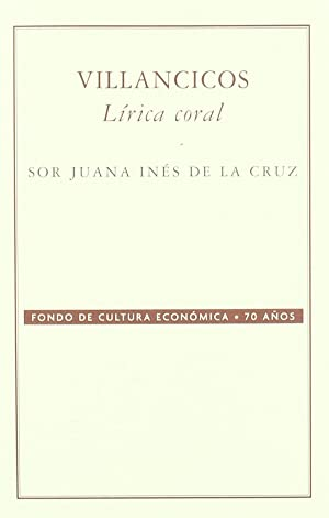 Villancicos : Lírica coral: Cruz, Sor Juana Ines De La