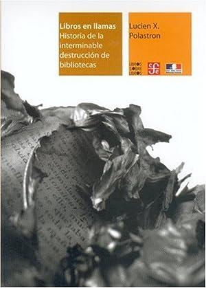 Libros en llamas : Historia de la: Polastron, Lucien X.