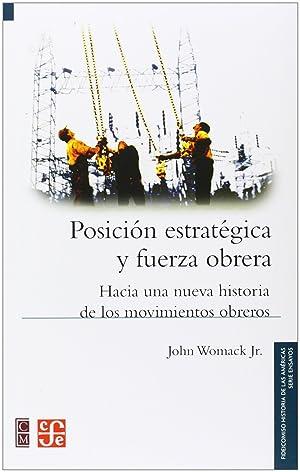 Posición estratégica y fuerza obrera : Hacia una nueva historia de los movimientos ...