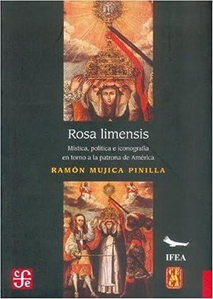 Rosa limensis : Mística, política e iconografía en torno a la patrona de Am&...