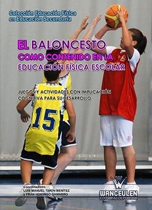Baloncesto como contenido educ fisica escolar: Timon, Luis M.