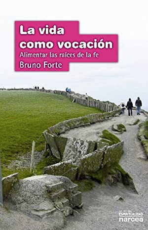 Vida como vocacion, la: Forte, Bruno
