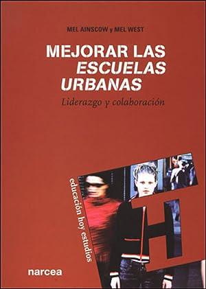 Mejorar las escuelas urbanas. liderazgo y colaboracion: Ainscow, Mel Y West, M.