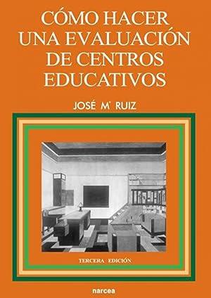 Como hacer una evaluacion de centros: Ruiz, Jose Mª