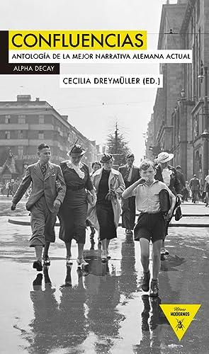 Confluencias antología de la mejor narrativa alemana actual: Aa.Vv