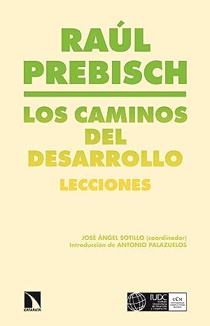 Los caminos del desarrollo lecciones: Raúl Prébisch