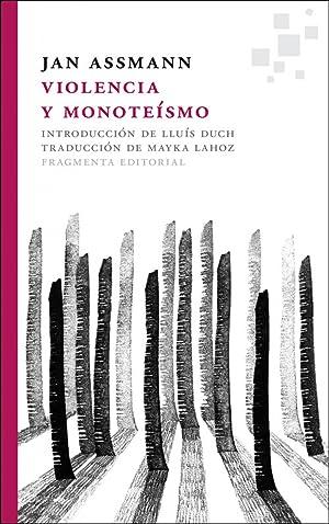 Violencia y monoteísmo: Assmann, Jan