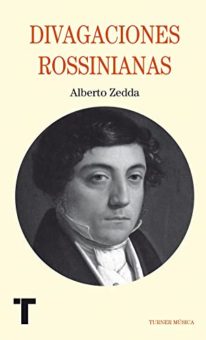 Divagaciones rossinianas: Zedda, Alberto