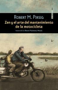 Zen y el arte del mantenimiento de la motocicleta: Pirsig, Robert