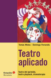 Teatro aplicado Teatro del oprimido, teatro playback, dramaterapia: Motos, Tomás Ferrandis, Domingo