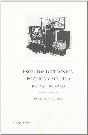 Escritos de tecnica, poetica y mistica: Val Del Omar,