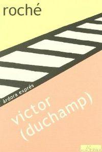 Victor marcel duchamp: Roche, Henri-pierre