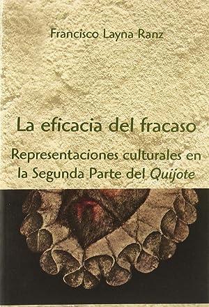 Eficacia del fracaso representaciones culturales en la segunda parte del quijote: Layna, Francisco
