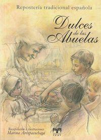 Dulces de las Abuelas Repostería tradicional española: Arespacochaga, Marina