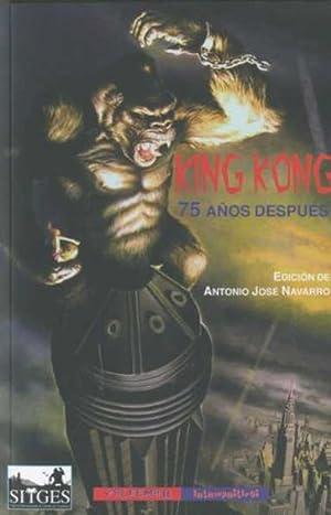 King kong 75 aÑor despues: Navarro, Antonio