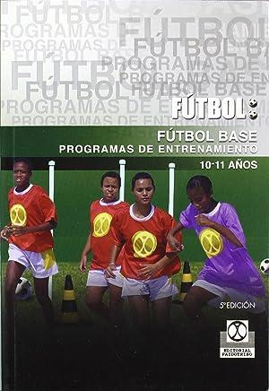 Futbol base prog. entren.10-11 aÑos: Sin Autor