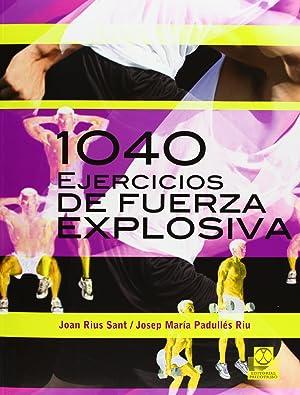 1040 ejercicios fuerza explosiva: Rius, Joan