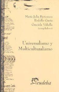 Universalismo y multiculturalismo: Bertomeu, Mª. Julia