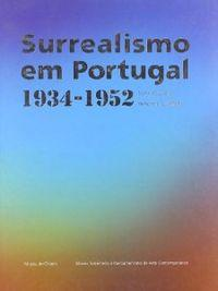 Surrealismo em portugal 1934-1952: Museu Do Chiado