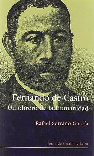 Fernando de castro:un obrero de la humanidad: Serrano, R.
