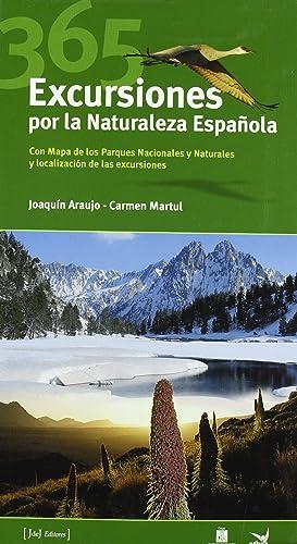 365 excursiones naturaleza espaÑola: Araujo, Joaquin