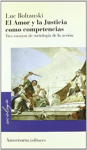Amor y la justicia como competencias,el: Boltanski,Luc