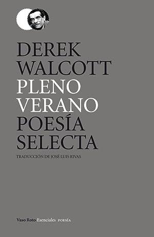Pleno verano Poesía selecta: Walcott, Derek