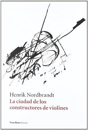 La ciudad de los constructores de violines: Henrik Nordbrandt