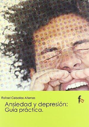 Ansiedad y depresión: guía práctica: Rafael Ceballos Atienza