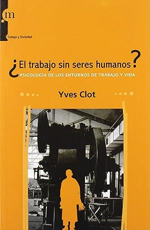 el trabajo sin seres humanos? psicología de: Yves Clot