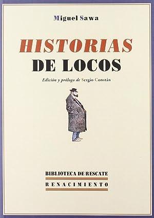 Historias de locos: Miguel Sawa