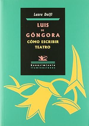 Luis de góngora cómo escribir teatro: Laura Dolfi