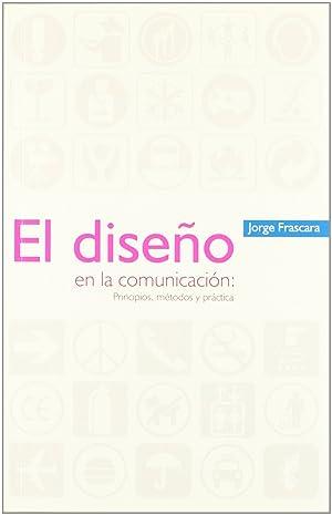 El diseño en la comunicación principios, métodos y práctica: Jorge ...