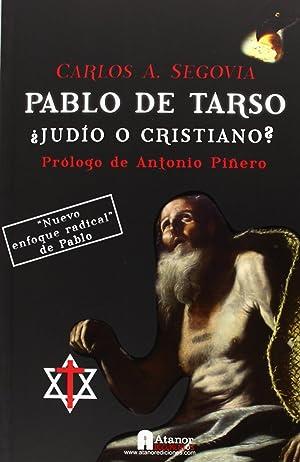 Pablo de tarso: ¿judío o cristiano? nuevo enfoque radical de: Carlos Andrés Segovia