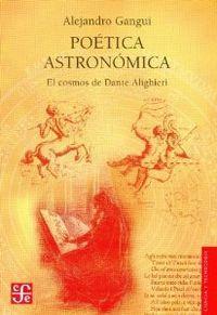 Poética astronómica : El cosmos de Dante: Gangui, Alejandro