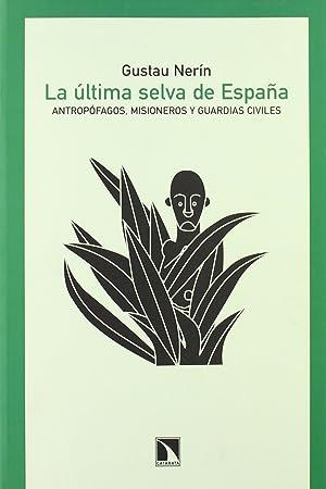 La última selva de España Antropófagos, misioneros: Nerín, Gustau