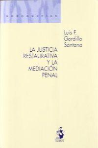 La Justicia Restaurativa y la Mediación Penal: Luis F. Gordillo Santana
