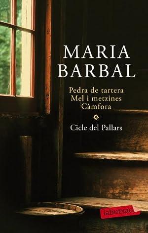 Pedra de tartera, Mel i metzines i Càmfora Cicle del pallars: Maria Barbal