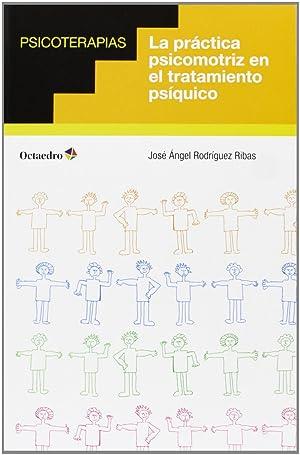 Practica psicomotriz en tratamiento psiquico: Rodriguez, Jose A.