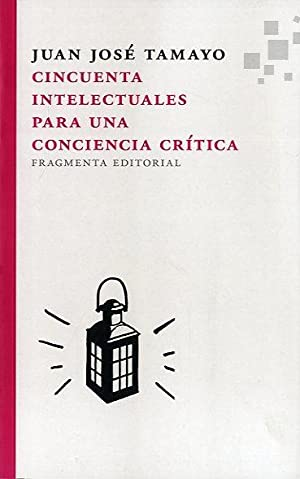 Cincuenta intelectuales para una conciencia crítica: Tamayo, Juan J.