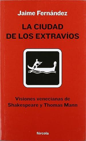Ciudad de los extravios visiones venecianas de: Fernandez Martin, Jaime
