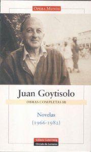 III. Obras completas. Novelas 1966-1982: Goytisolo, Juan