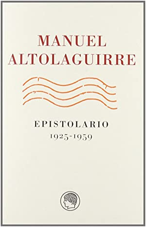 Altolaguirre epistolario 1925-1959: Altolaguirre, Manuel