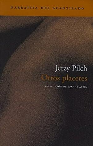 Otros placeres: Pilch, Jerzy