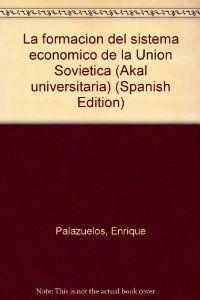 formacion del sistema economico de la union sovietica: Palazuelos,E.